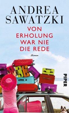 Von Erholung war nie die Rede (eBook, ePUB) - Sawatzki, Andrea