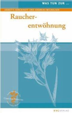 Raucherentwöhnung - Kerckhoff, Annette; Michalsen, Andreas