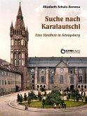 Suche nach Karalautschi (eBook, ePUB)