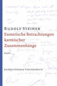 Esoterische Betrachtungen karmischer Zusammenhänge 2 - Steiner, Rudolf