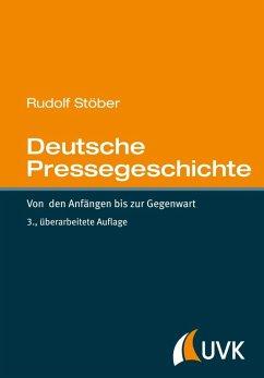 Deutsche Pressegeschichte (eBook, ePUB) - Stöber, Rudolf