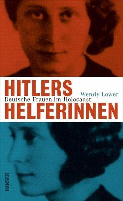 Hitlers Helferinnen (eBook, ePUB) - Lower, Wendy