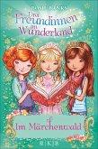 Drei Freundinnen im Wunderland: Im Märchenwald (eBook, ePUB)