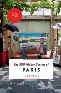 The 500 Hidden Secrets of Paris - Farman, Marie; Van Holen, Joram; Berg, Tino van den