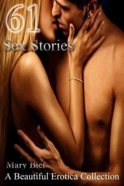 61 Sex Stories A Beautiful Erotica Collection (...