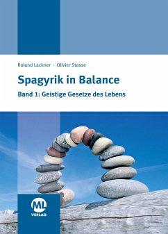 Spagyrik in Balance - Lackner, Roland; Stasse, Olivier