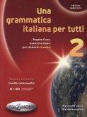 Livello intermedio, B1-B2 / Una grammatica italiana per tutti Vol.2