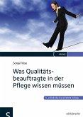 Was Qualitätsbeauftragte in der Pflege wissen müssen (eBook, PDF)