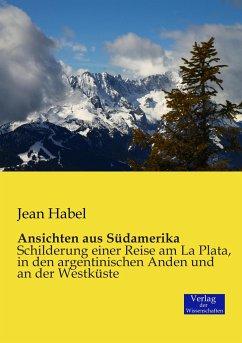 Ansichten aus Südamerika - Habel, Jean