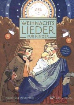 Weihnachtslieder für Kinder, Klavier- und Musizierband, m. beiliegender Melodie- u. Bassstimme