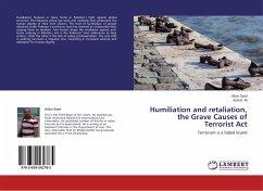 Humiliation and retaliation, the Grave Causes of Terrorist Act