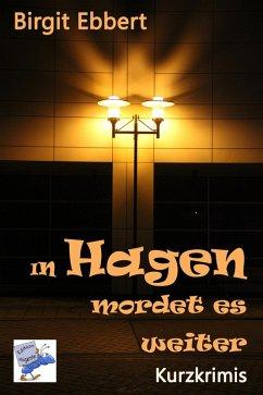 In Hagen mordet es weiter (eBook, ePUB) - Ebbert, Birgit