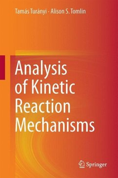 Analysis of Kinetic Reaction Mechanisms - Turányi, Tamás; Tomlin, Alison S.