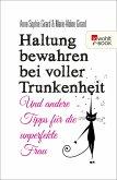 Haltung bewahren bei voller Trunkenheit (eBook, ePUB)