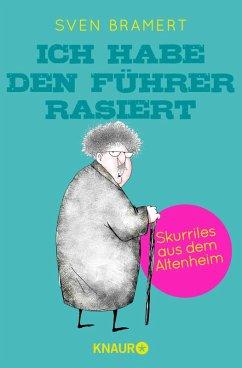 Ich habe den Führer rasiert (eBook, ePUB) - Bramert, Sven