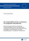 Der sozialrechtliche Schutz von Rentnern im europäischen Sekundärrecht