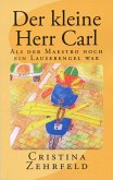 Der kleine Herr Carl (eBook, ePUB)
