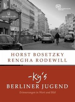 -ky's Berliner Jugend - Bosetzky, Horst; Rodewill, Rengha