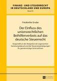 Der Einfluss des unionsrechtlichen Beihilfenverbots auf das deutsche Steuerrecht