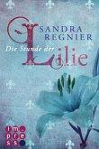 Die Stunde der Lilie / Lilien Bd.1 (eBook, ePUB)