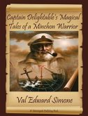 Captain Delightable's Magical Tales of a Minchon Warrior (eBook, ePUB)