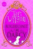 Ausgerechnet Mr. Darcy (eBook, ePUB)