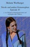 ...von Abstürzen, Schwiegermonstern und verhängnisvollen Affären / Nicole und andere Katastrophen Bd.10 (eBook, ePUB)
