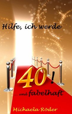 Hilfe, ich werde 40! (eBook, ePUB)