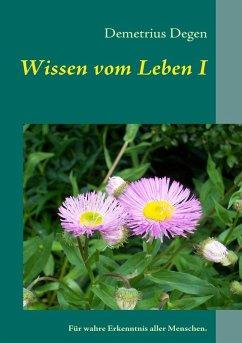 Wissen vom Leben I (eBook, ePUB) - Degen, Demetrius