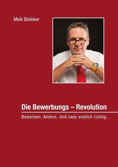 Die Bewerbungs - Revolution (eBook, ePUB)
