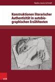 Konstruktionen literarischer Authentizität in autobiographischen Erzähltexten (eBook, PDF)