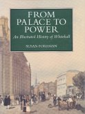From Palace to Power: An Illustrated History of Whitehall