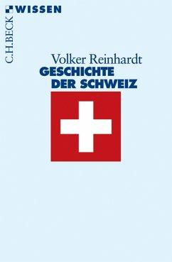 Geschichte der Schweiz (eBook, ePUB) - Reinhardt, Volker
