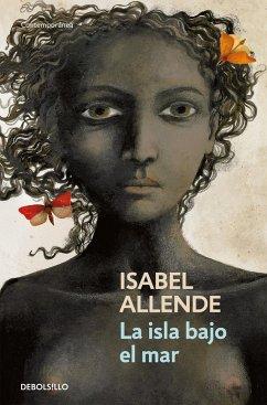 La isla bajo el mar - Allende, Isabel