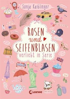Rosen und Seifenblasen / Verliebt in Serie Bd.1...