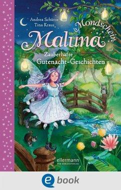 Zauberhafte Gutenacht-Geschichten aus dem Zauberwald / Maluna Mondschein Bd.3 (eBook, ePUB) - Schütze, Andrea