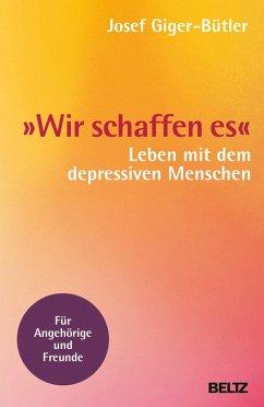 »Wir schaffen es« (eBook, ePUB) - Giger-Bütler, Josef