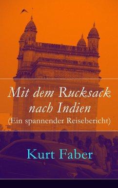 Mit dem Rucksack nach Indien (Ein spannender Reisebericht) (eBook, ePUB) - Faber, Kurt