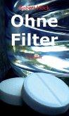 Ohne Filter (eBook, ePUB)
