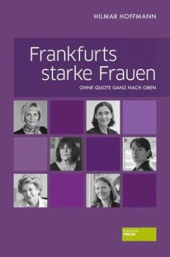 Frankfurts starke Frauen - Hoffmann, Hilmar