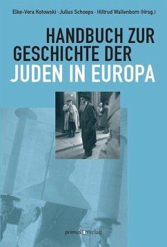 Handbuch zur Geschichte der Juden in Europa (eBook, PDF)