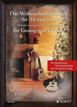 Weihnachtslieder Gesang.Das Weihnachtsliederbuch Für Alt Und Jung Für Gesang Und Ukulele