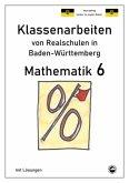 Mathematik 6, Klassenarbeiten von Realschulen in Baden-Württemberg mit Lösungen