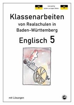 Englisch 5, Klassenarbeiten von Realschulen in Baden-Württemberg mit Lösungen - Arndt, Monika