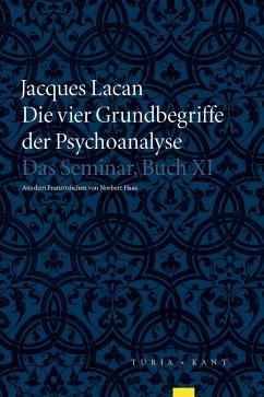 Die vier Grundbegriffe der Psychoanalyse - Lacan, Jacques