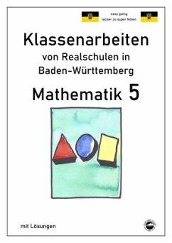 Mathematik 5, Klassenarbeiten von Realschulen in Baden-Württemberg mit Lösungen - Arndt, Claus