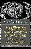 Einführung in das Gesamtgebiet des Okkultismus: Vom Altertum bis zur Gegenwart (eBook, ePUB)