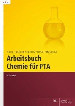 Arbeitsbuch Chemie für PTA - Romer, Marion; Dittmar, Silke; Famulla-Weber, Dorothee; Huppertz, Claudia