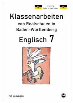 Englisch 7, Klassenarbeiten von Realschulen in Baden-Württemberg mit Lösungen - Arndt, Monika