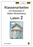 Latein 2 - Klassenarbeiten von Gymnasien in Baden-Württemberg mit Lösungen